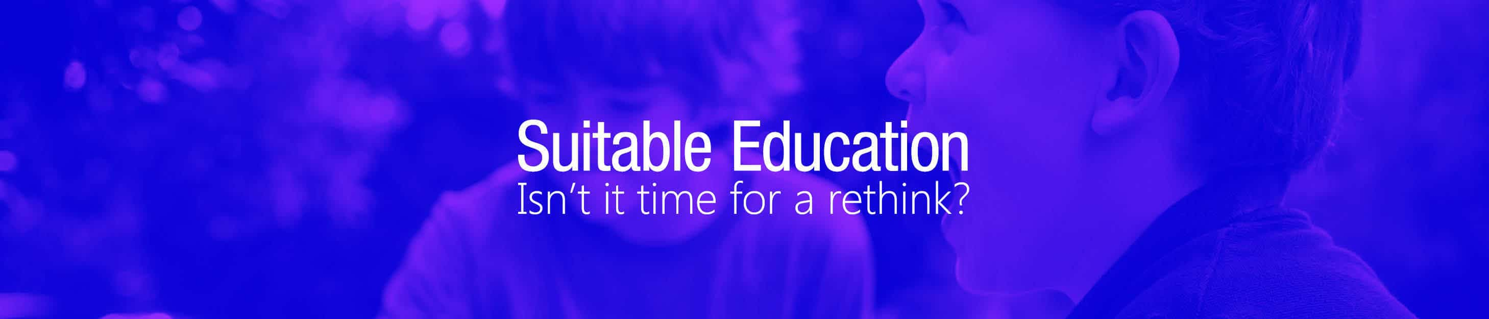 What is a Suitable Education?
